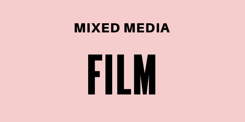 Mixed media: Film