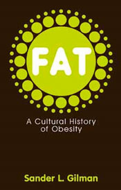 Fat: A Cultural History of Obesity
