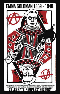 Anarchism: the A word Ben Rubin, Emma Goldman/Celebrate People's History, 2002, courtesy of Justseeds.org